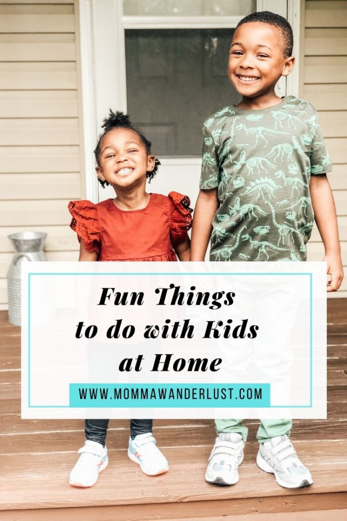 12 fun things to do at home by top family blogger, Momma Wanderlust