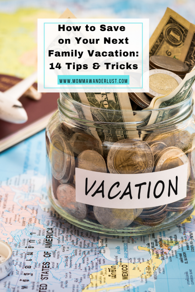 How to Save on Your Family Vacation: 14 Top Tips and Tricks featured by top US family travel blogger, Momma Wanderlust